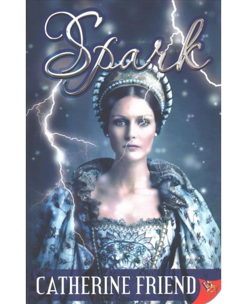 Spark (Paperback) (Catherine Friend) - image 1 of 1