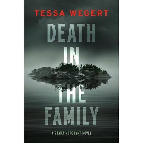 Death in the Family - (A Shana Merchant Novel) by  Tessa Wegert (Hardcover) - image 1 of 1