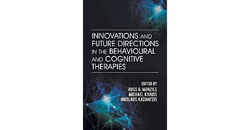 Innovations and Future Directions in the Behavioural and Cognitive Therapies (Paperback) - image 1 of 1