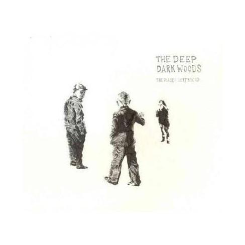 Deep Dark Woods - Place I Left Behind (CD) - image 1 of 1