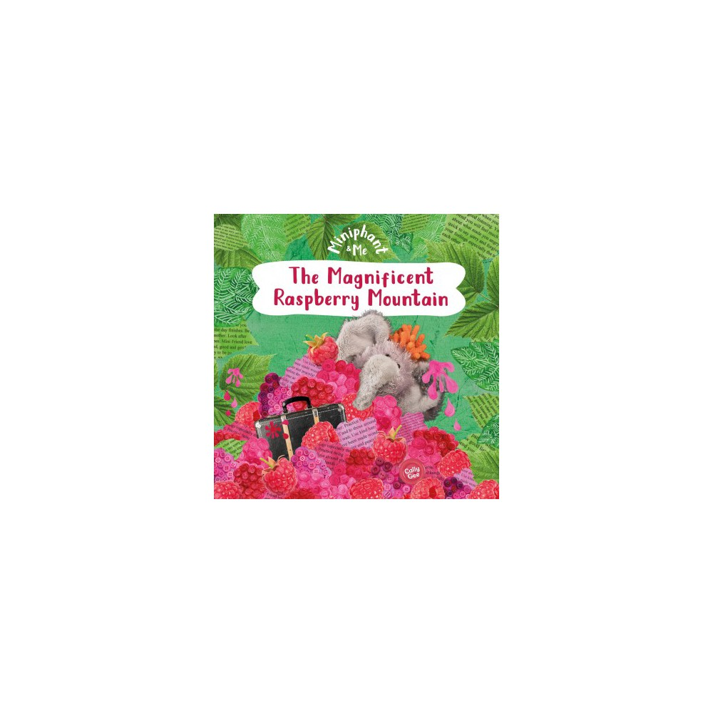 Magnificent Raspberry Mountain - (Miniphant & Me) by Cally Gee (Paperback)