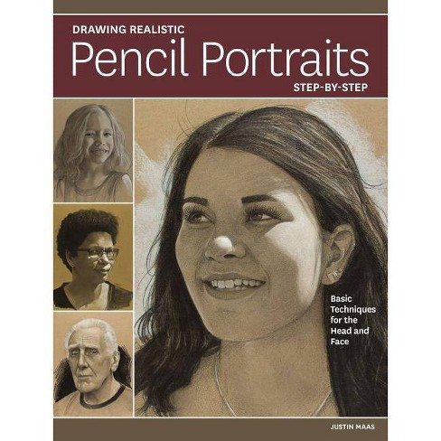 Drawing Realistic Pencil Portraits Step by Step - by  Justin Maas (Paperback) - image 1 of 1