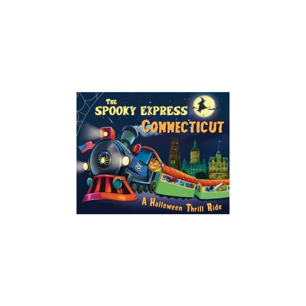 Spooky Express Connecticut - by Eric James (Hardcover)
