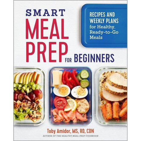 Smart Meal Prep for Beginners - by  Toby Amidor (Paperback) - image 1 of 1