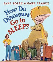 How Do Dinosaurs Go to Sleep? - (How Do Dinosaurs...?)by Jane Yolen (Board_book)