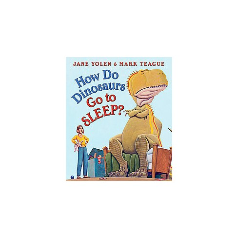 How Do Dinosaurs Go to Sleep? - (How Do Dinosaurs...?) by  Jane Yolen (Board_book) - image 1 of 1