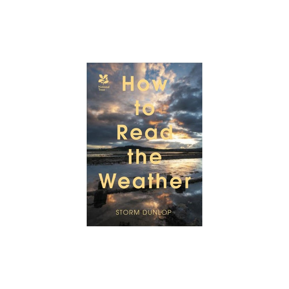 How to Read the Weather - by Storm Dunlop (Paperback)