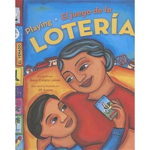 Playing Loteria / El Juego de la Loteria (Bilingual) - by  Rene Colato Lainez (Hardcover) - image 1 of 1
