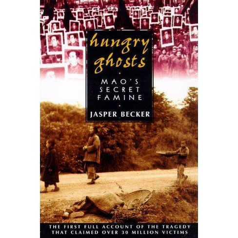 Hungry Ghosts - (Holt Paperback) by  Jasper Becker (Paperback) - image 1 of 1