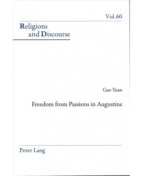Freedom from Passions in Augustine (New) (Paperback) (Yuan Gao) - image 1 of 1