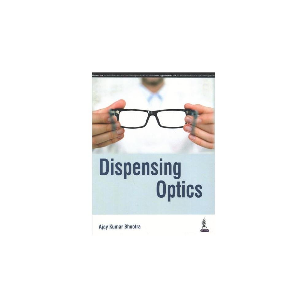 Dispensing Optics - by Ajay Kumar Bhootra (Paperback)