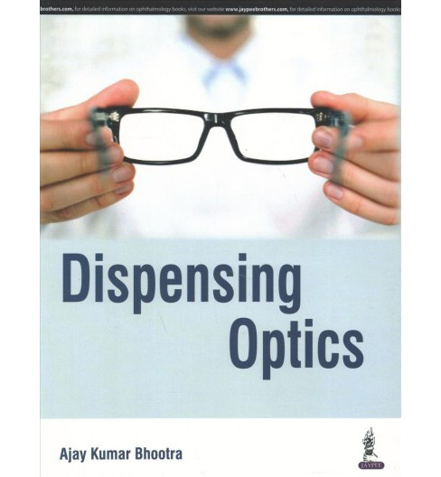 Dispensing Optics -  by Ajay Kumar Bhootra (Paperback) - image 1 of 1