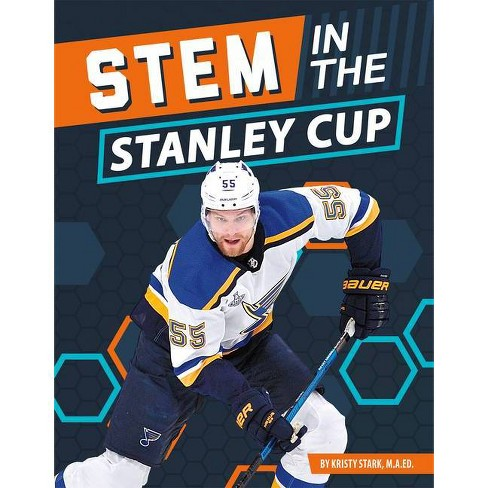 Stem in the Stanley Cup - by  Kristy Stark M a Ed (Paperback) - image 1 of 1