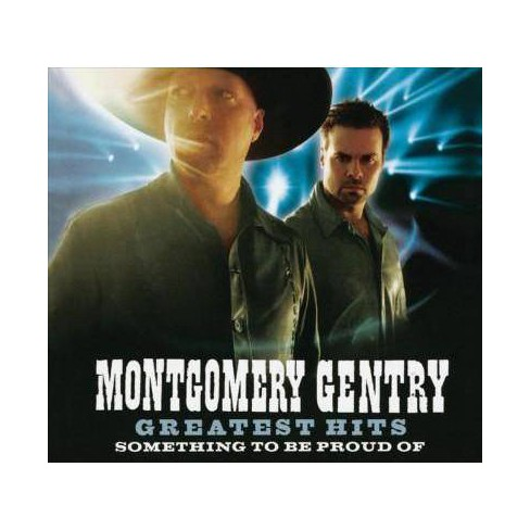 Montgomery Gentry - Greatest Hits: Something To Be Proud Of (CD) - image 1 of 1