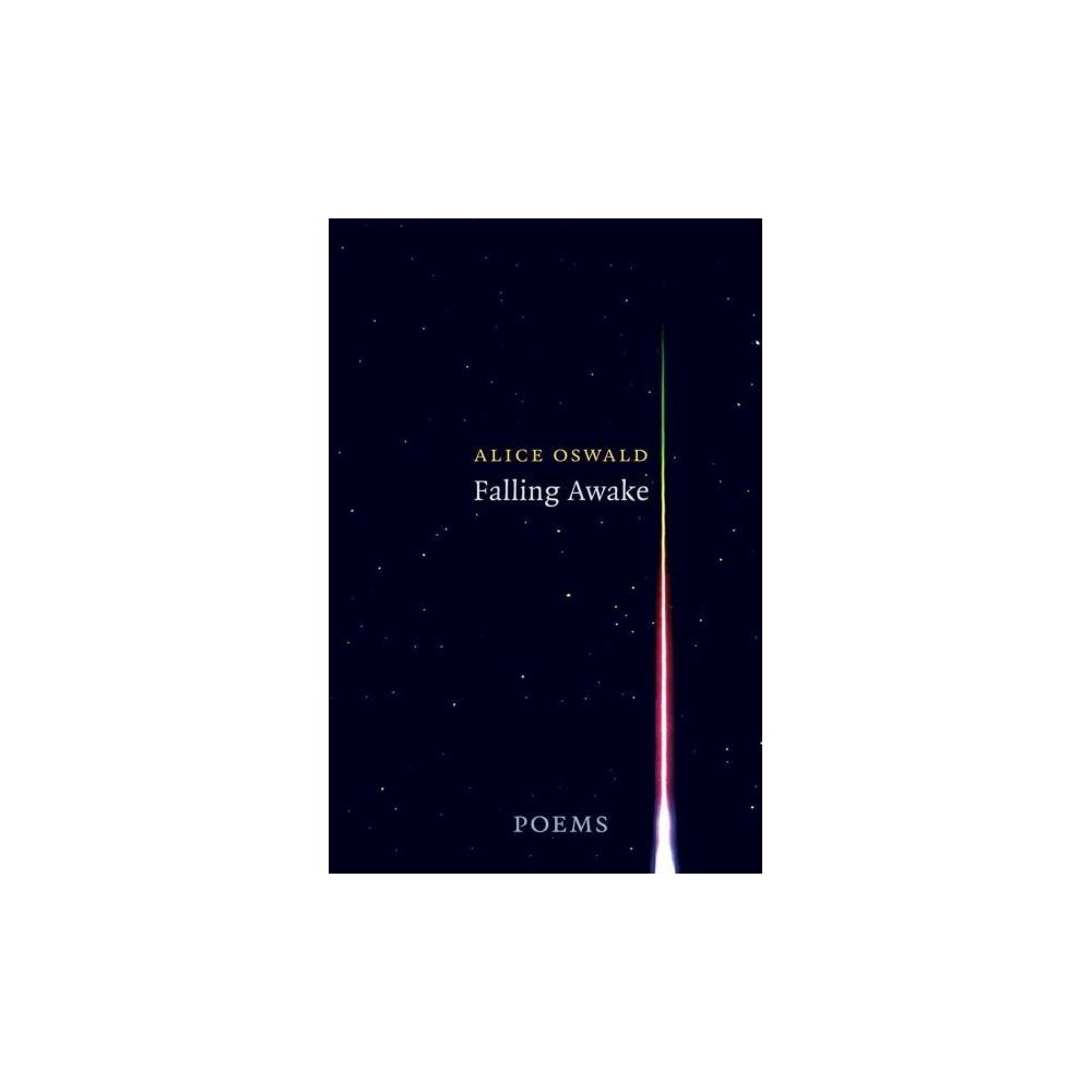 Falling Awake : Poems (Hardcover) (Alice Oswald)
