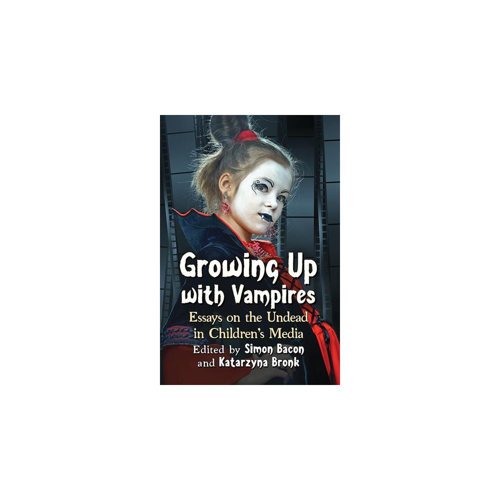 Growing Up With Vampires : Essays on the Undead in Children's Media - (Paperback)