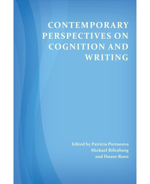 Contemporary Perspectives on Cognition and Writing -  (Paperback) - image 1 of 1