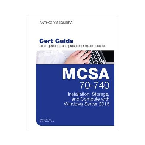 Mcsa 70 740 Cert Guide Installation Storage And Compute With