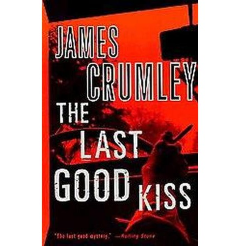 Last Good Kiss : A Novel (Paperback) (James Crumley) - image 1 of 1