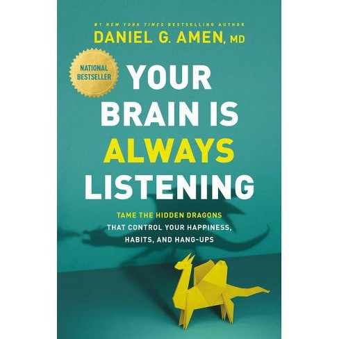 Your Brain Is Always Listening - by  Daniel G Amen (Hardcover) - image 1 of 1