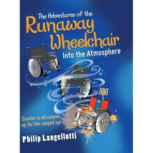 The Adventures of the Runaway Wheelchair - by  Philip Langellotti (Hardcover) - image 1 of 1
