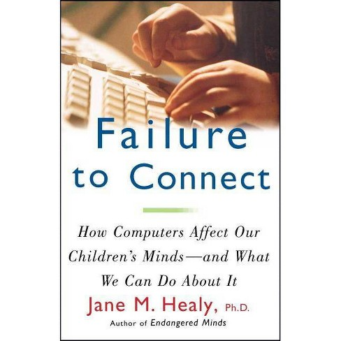 Failure to Connect - by  Jane M Healy (Paperback) - image 1 of 1