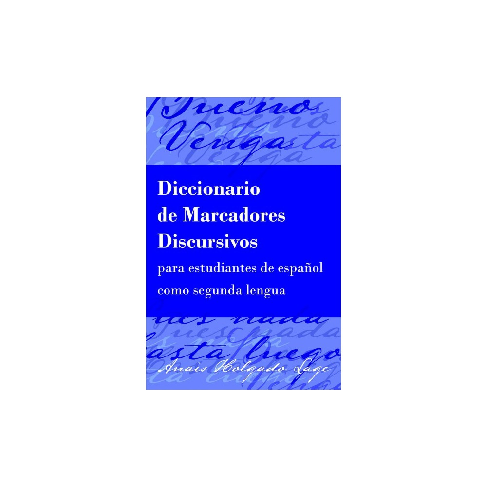 Diccionario de marcadores discursivos para estudiantes de español como segunda lengua (New)