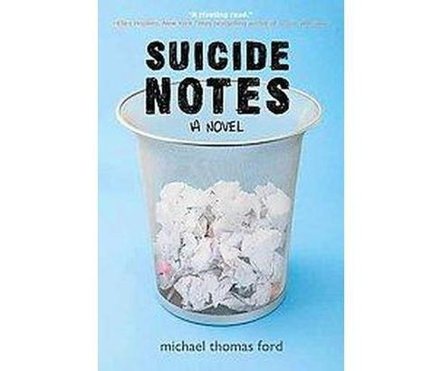 Suicide Notes (Reprint) (Paperback) (Michael Thomas Ford) - image 1 of 1
