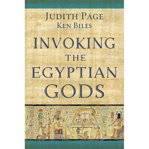 Invoking the Egyptian Gods - by  Judith Page & Ken Biles (Paperback) - image 1 of 1