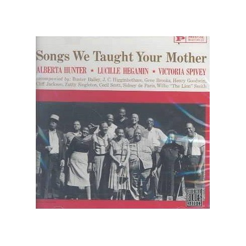 Alberta Hunter - Songs We Taught Your Mother (CD) - image 1 of 1