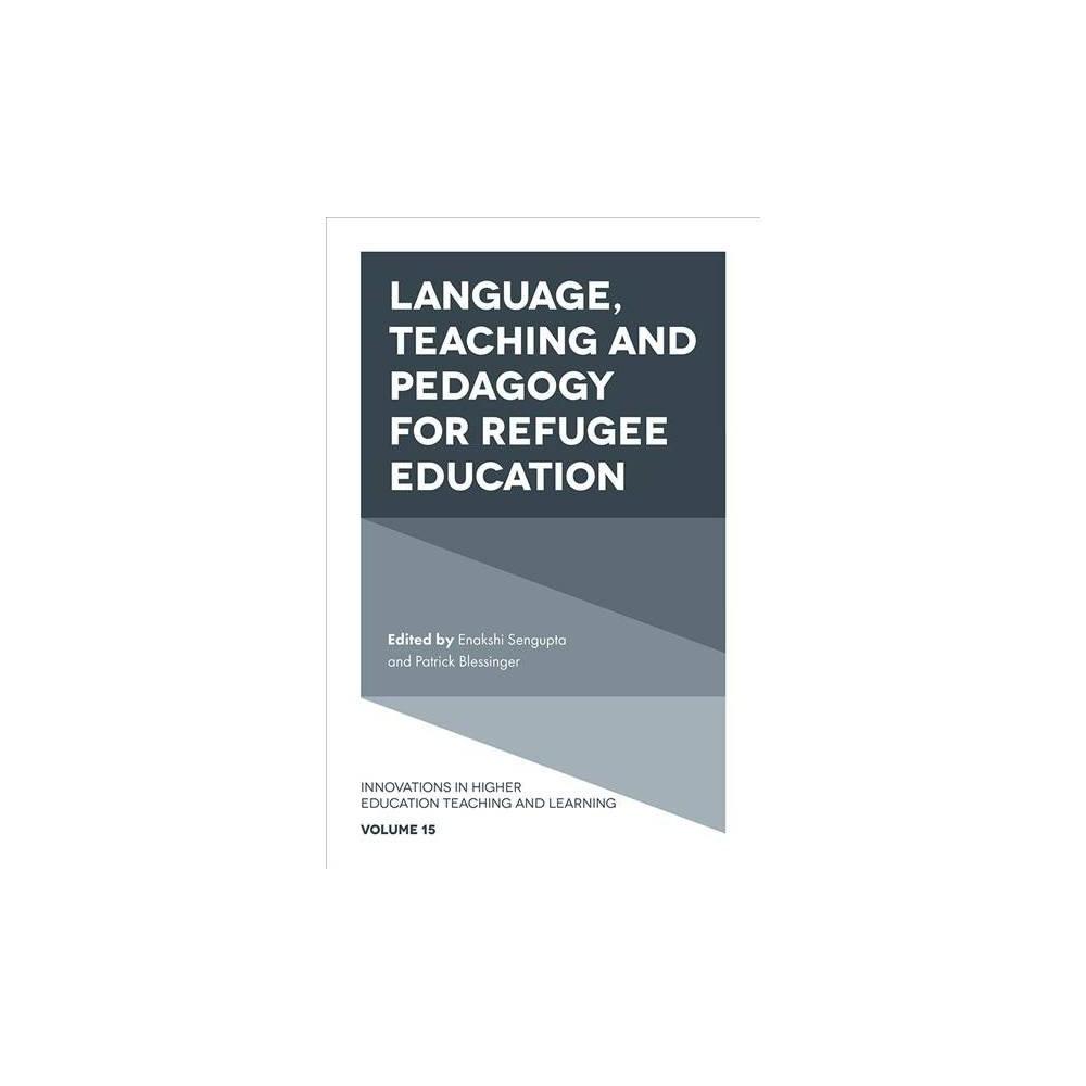 Language, Teaching and Pedagogy for Refugee Education - (Hardcover)