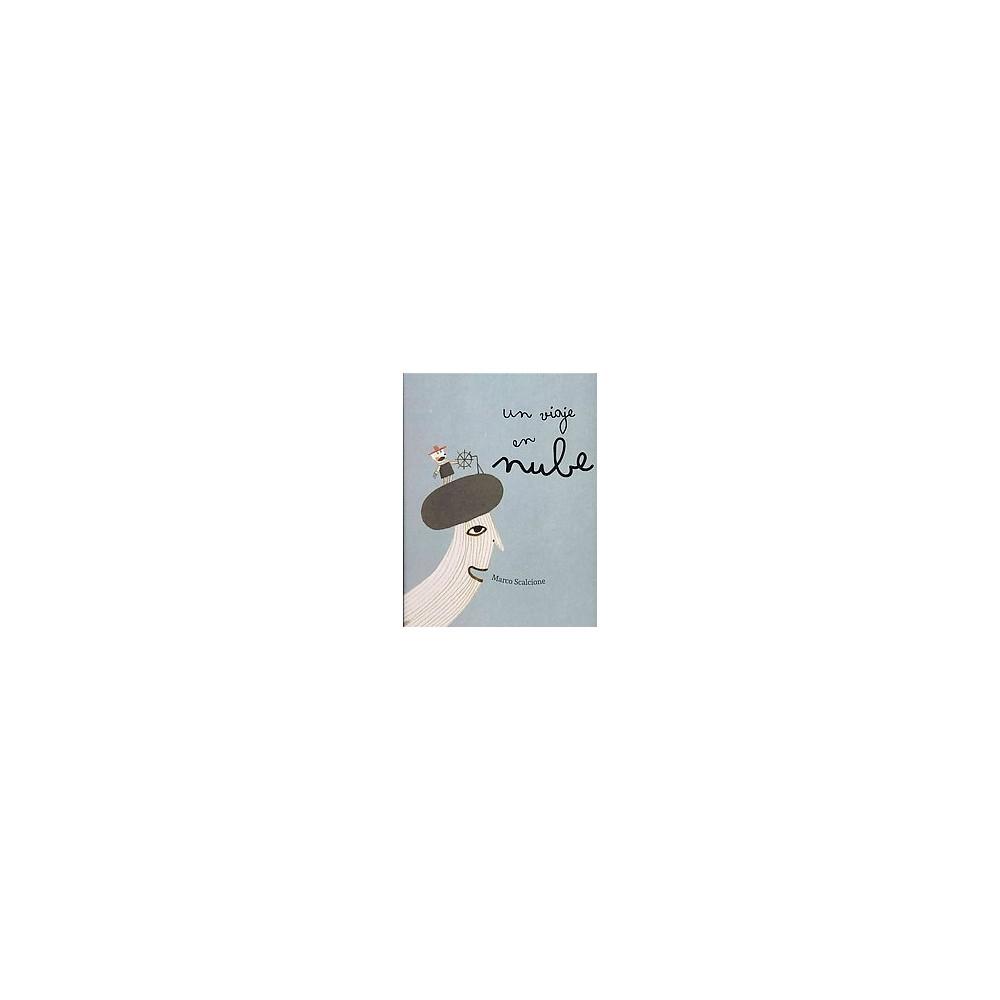 Un viaje en nube/ The Cloud Trip (Hardcover) (Marco Scalcione)