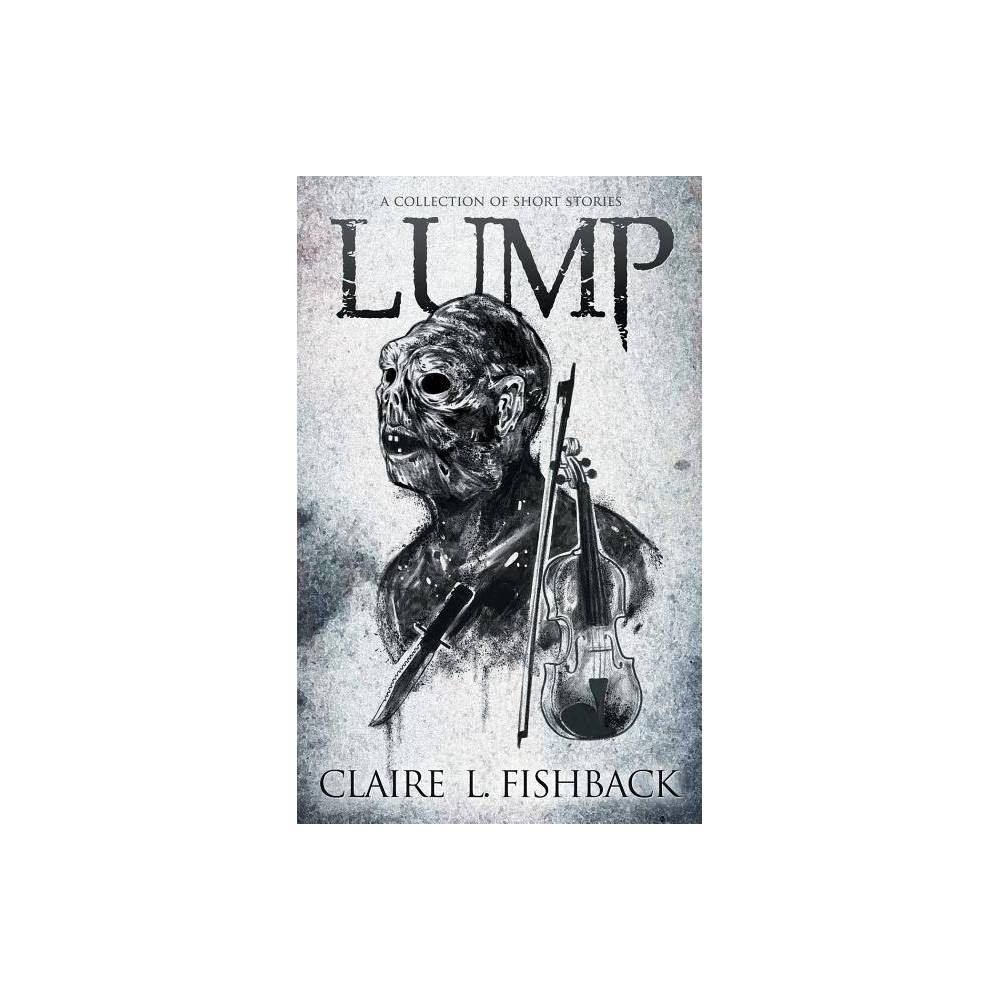 Lump By Claire L Fishback Paperback