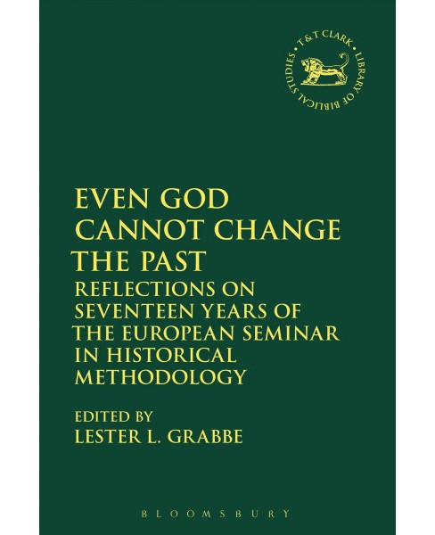 Even God Cannot Change the Past : Reflections on Seventeen Years of the European Seminar in Historical - image 1 of 1