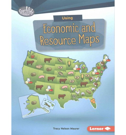 Using Economic and Resource Maps (Paperback) (Tracy Nelson Maurer) - image 1 of 1
