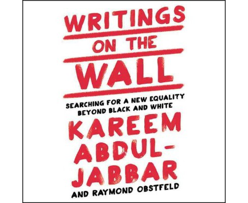 Writings on the Wall : Searching for a New Equality Beyond Black and White (Unabridged) (CD/Spoken Word) - image 1 of 1