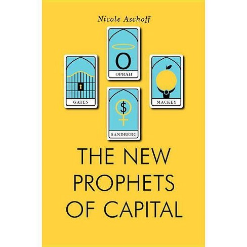 The New Prophets of Capital - (Jacobin) by  Nicole Aschoff (Paperback) - image 1 of 1