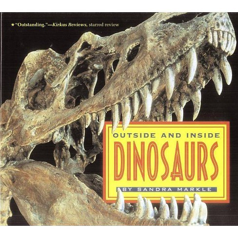 Outside and Inside Dinosaurs - by  Sandra Markle (Paperback) - image 1 of 1