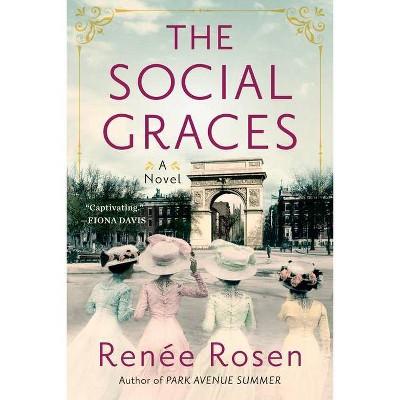 The Social Graces - by  Renée Rosen (Paperback)