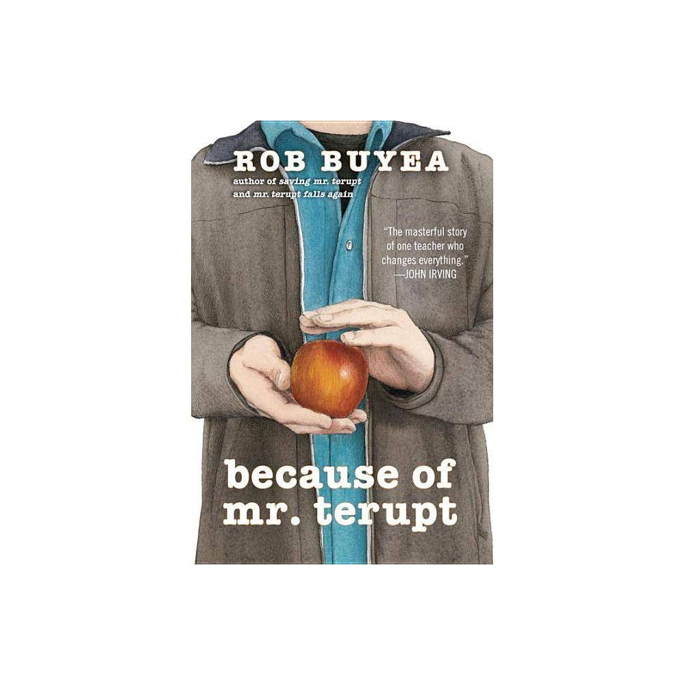 Because Of Mr Terupt By Rob Buyea Paperback