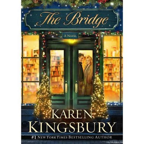 The Bridge (Hardcover) by Karen Kingsbury - image 1 of 1