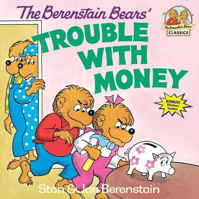 The Berenstain Bears' Trouble with Money - (Berenstain Bears First Time Books)by Stan Berenstain & Jan Berenstain (Paperback)