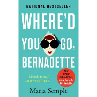 Whered You Go, Bernadette -  by Maria Semple (Paperback)