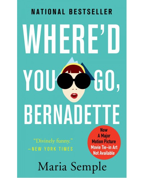 Where'd You Go, Bernadette by Maria Semple (Paperback) - image 1 of 1