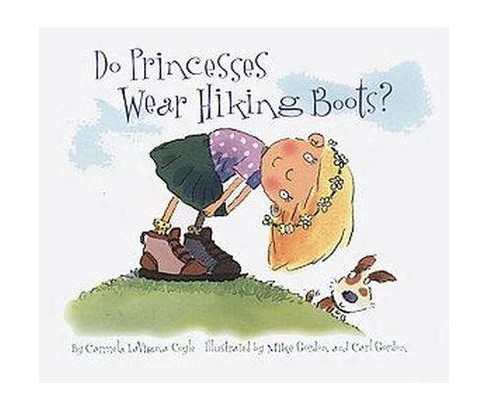 Do Princesses Wear Hiking Boots? (Hardcover) (Carmela Lavigna Coyle) - image 1 of 1