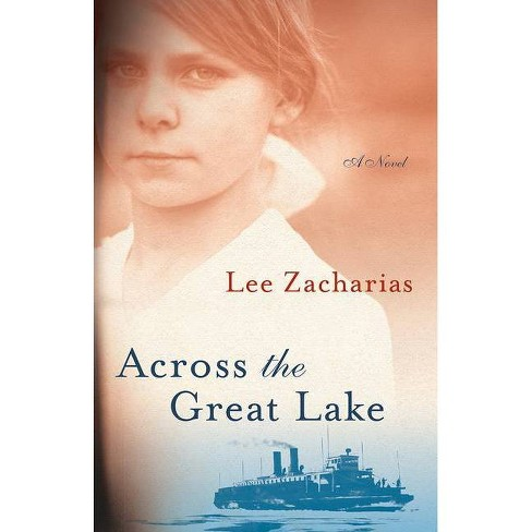 Across the Great Lake - by  Lee Zacharias (Paperback) - image 1 of 1