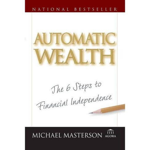 Automatic Wealth - (Agora) by  Michael Masterson (Paperback) - image 1 of 1
