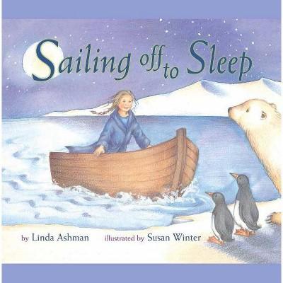Sailing Off to Sleep - by  Linda Ashman (Paperback)