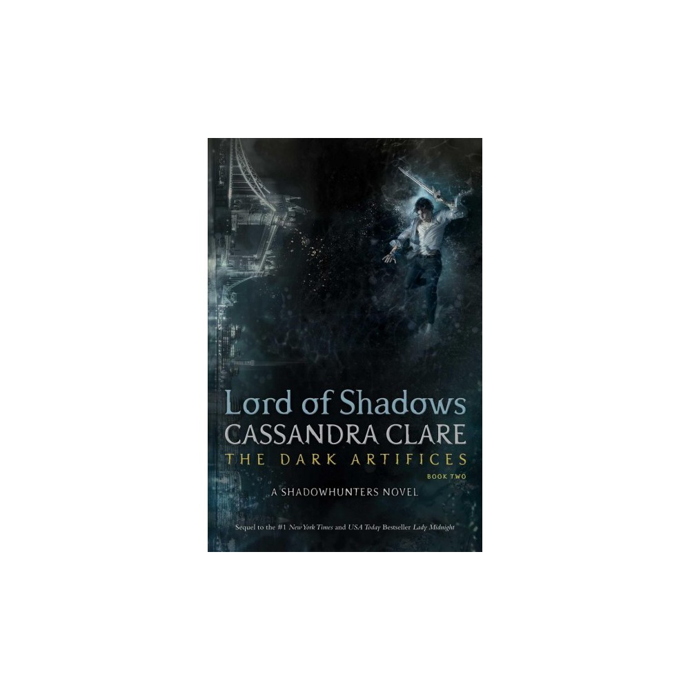 Lord of Shadows - (Dark Artifices) by Cassandra Clare (Hardcover)