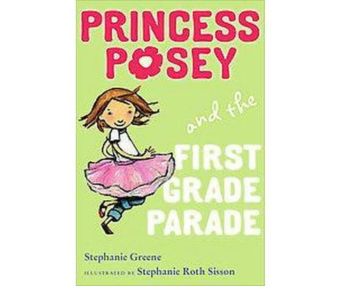 Princess Posey and the First Grade Parade (Hardcover) (Stephanie Greene) - image 1 of 1
